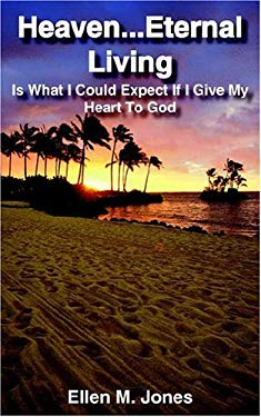 Heaven...Eternal Living: Is What I Could Expect If I Give My Heart to God