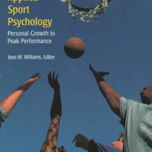 Applied Sport Psychology : Personal Growth to Peak Performance