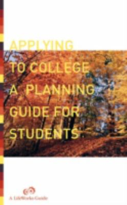 Applying to College : A Planning Guide for Students