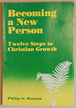 Becoming a New Person: Twelve Steps to Christian Growth