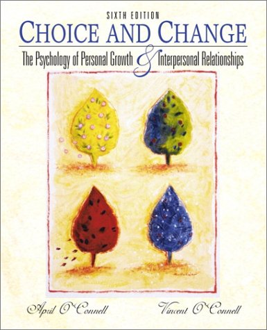 Choice and Change: The Psychology of Personal Growth and Interpersonal Relationships
