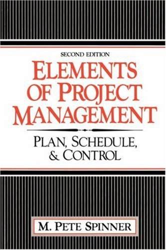 Elements of Project Management : Plan, Schedule and Control