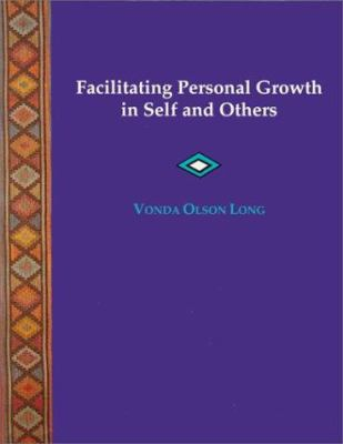 Facilitating Personal Growth in Self and Others