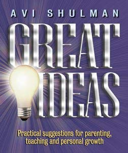 Great Ideas: Practical Suggestions for Parenting, Teaching, and Personal Growth