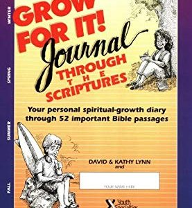 Grow for It! Journal Through the Scriptures: Your Personal Spiritual-Growth Diary Through 52 Important Bible Passages
