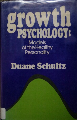 Growth Psychology: Models of the Healthy Personality