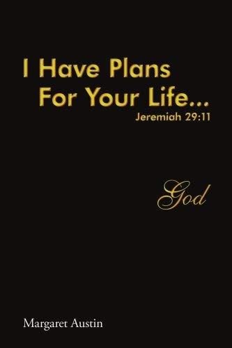 I Have Plans for Your Life ...God
