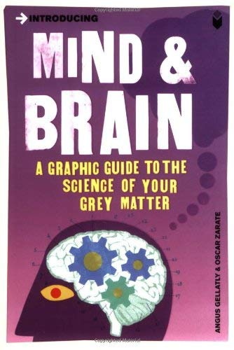 Introducing Mind & Brain: A Graphic Guide to the Science of Your Grey Matter