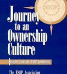 Journey to an Ownership Culture: Insights from the ESOP Community