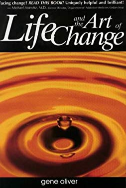 Life and the Art of Change : A Journey to Consciousness, Awareness and Personal Growth