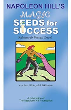 Napoleon Hill's Magic Seeds for Success: Reflections for Personal Growth