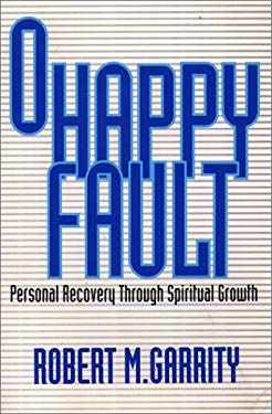 O Happy Fault: Personal Recovery Through Spiritual Growth