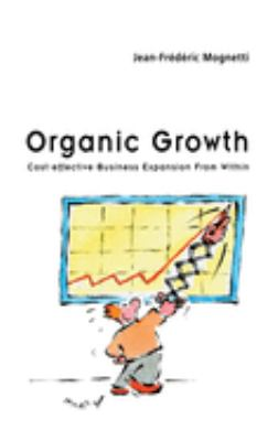 Organic Growth: Cost-Effective Business Expansion from Within