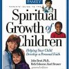 Parents' Guide to the Spiritual Growth of Children: Helping Your Child Develop a Personal Faith