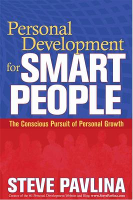 Personal Development for Smart People : The Conscious Pursuit of Personal Growth