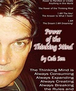 Power of the Thinking Mind: Manifest Your Dreams! New Thought for Success, Personal Growth and Self Confidence.