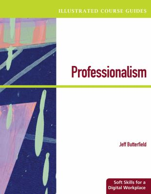 Professionalism: Soft Skills for a Digital Workplace [With Access Code]