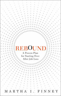 Rebound : A Proven Plan for Starting over after Job Loss