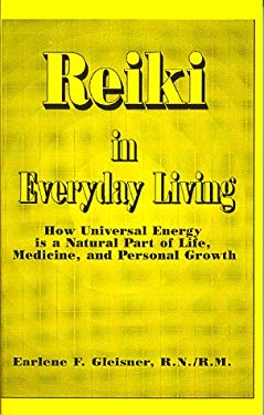 Reiki in Everyday Living : How Universal Energy Is a Natural Part of Life, Medicine, and Personal Growth