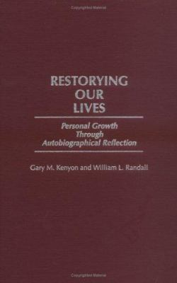 Restorying Our Lives: Personal Growth Through Autobiographical Reflection