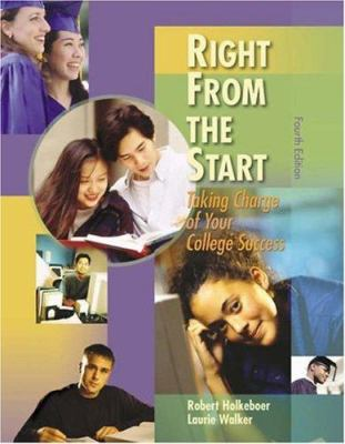 Right from the Start: Taking Charge of Your College Success
