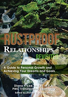 Rustproof Relationships Revisited: A Guide to Personal Growth and Achieving Your Dreams and Goals