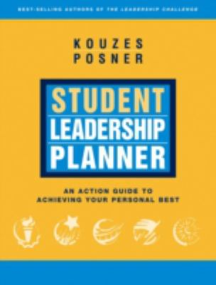 Student Leadership Planner : An Action Guide to Achieving Your Personal Best