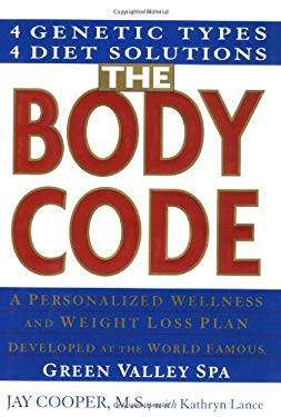 The Body Code: A Personalized Wellness and Weight Loss Plan Developed at the Wold Famous Green Valley Spa