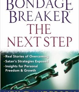 The Bondage Breaker--The Next Step: Real Stories of Overcoming *Satan's Strategies Exposed *Insights for Personal Freedom and Growth