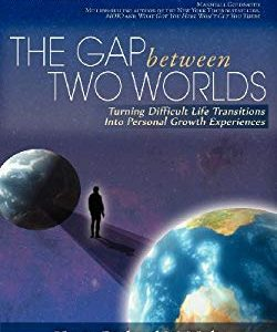 The Gap Between Two Worlds: Turning Difficult Life Transitions Into Personal Growth Experiences