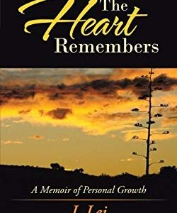 The Heart Remembers: A Memoir of Personal Growth