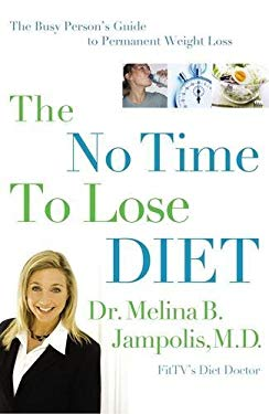 The No-Time-To-Lose Diet: The Busy Person's Guide to Permanent Weight Loss