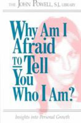 Why Am I Afraid to Tell You Who I Am? : Insights into Personal Growth
