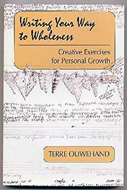 Writing Your Way to Wholeness: Creative Exercises for Personal Growth