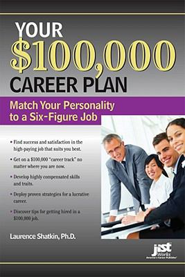 Your $100,000 Career Plan : Match Your Personality to a Six-Figure Job
