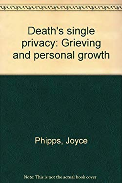 Death's Single Privacy : Grieving and Personal Growth