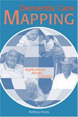 Dementia Care Mapping : Applications Across Cultures