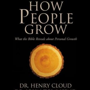 How People Grow : What the Bible Reveals about Personal Growth