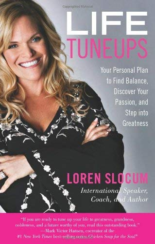 Life Tuneups : Your Personal Plan to Find Balance, Discover Your Passion, and Step into Greatness