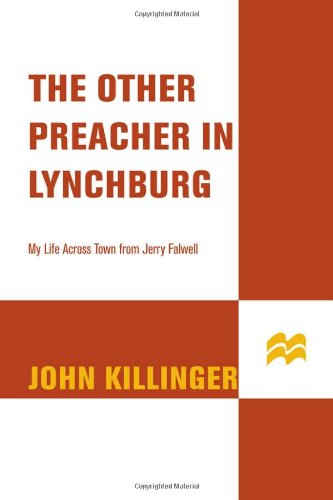 Other Preacher in Lynchburg : My Life Across Town from Jerry Falwell