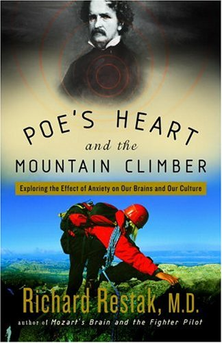 Poe's Heart and the Mountain Climber: Exploring the Effect of Anxiety on Our Brains and Our Culture