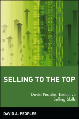 Selling to the Top : David Peoples' Executive Selling Skills